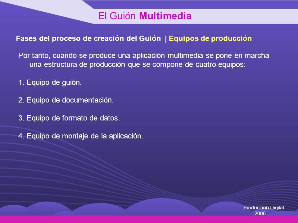 El Guión Multimedia Fases del proceso de creación del Guión | Equipos de producción.