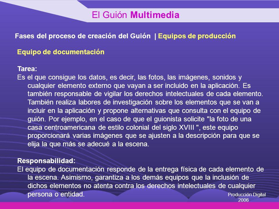 El Guión Multimedia Fases del proceso de creación del Guión | Equipos de producción. Equipo de documentación.