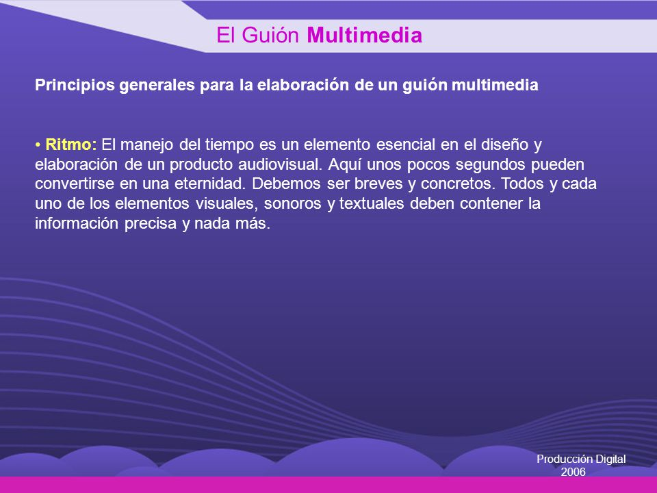 El Guión Multimedia Principios generales para la elaboración de un guión multimedia.