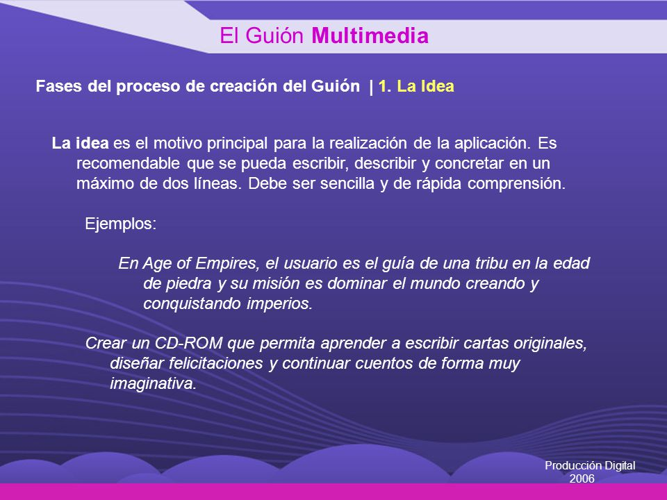 El Guión Multimedia Fases del proceso de creación del Guión | 1. La Idea.