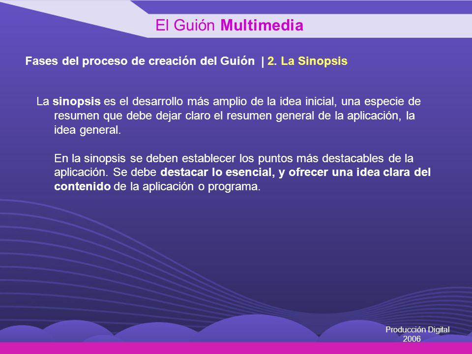 El Guión Multimedia Fases del proceso de creación del Guión | 2. La Sinopsis.