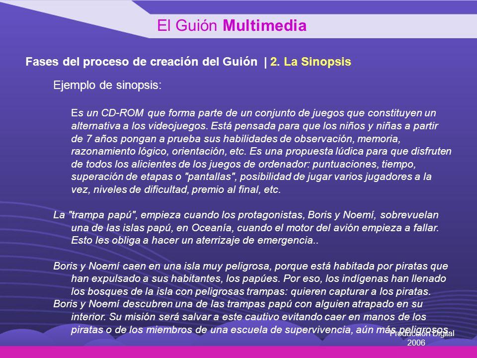 El Guión Multimedia Fases del proceso de creación del Guión | 2. La Sinopsis. Ejemplo de sinopsis: