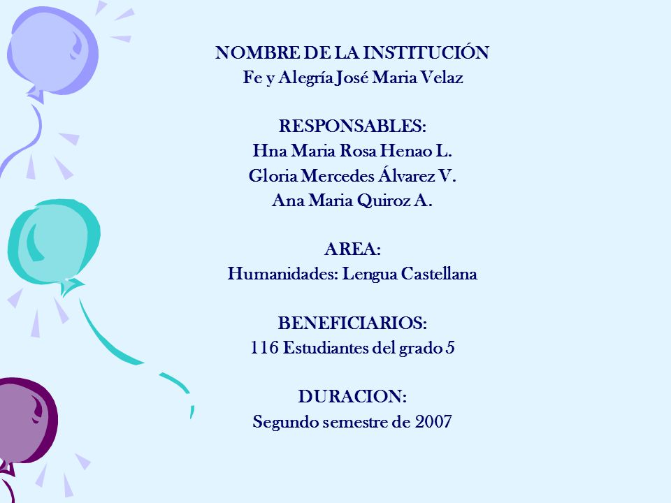 NOMBRE DE LA INSTITUCIÓN Fe y Alegría José Maria Velaz RESPONSABLES: