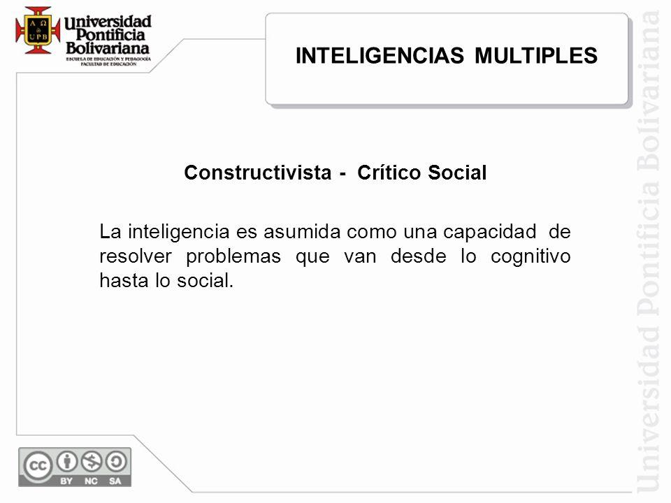 INTELIGENCIAS MULTIPLES Constructivista - Crítico Social