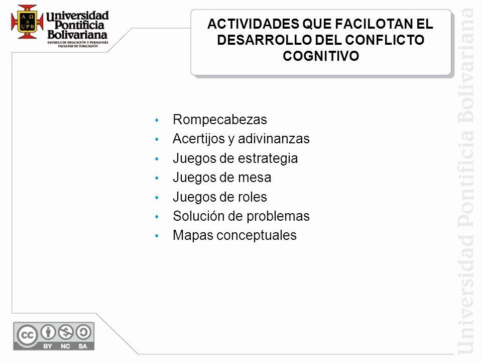 ACTIVIDADES QUE FACILOTAN EL DESARROLLO DEL CONFLICTO COGNITIVO