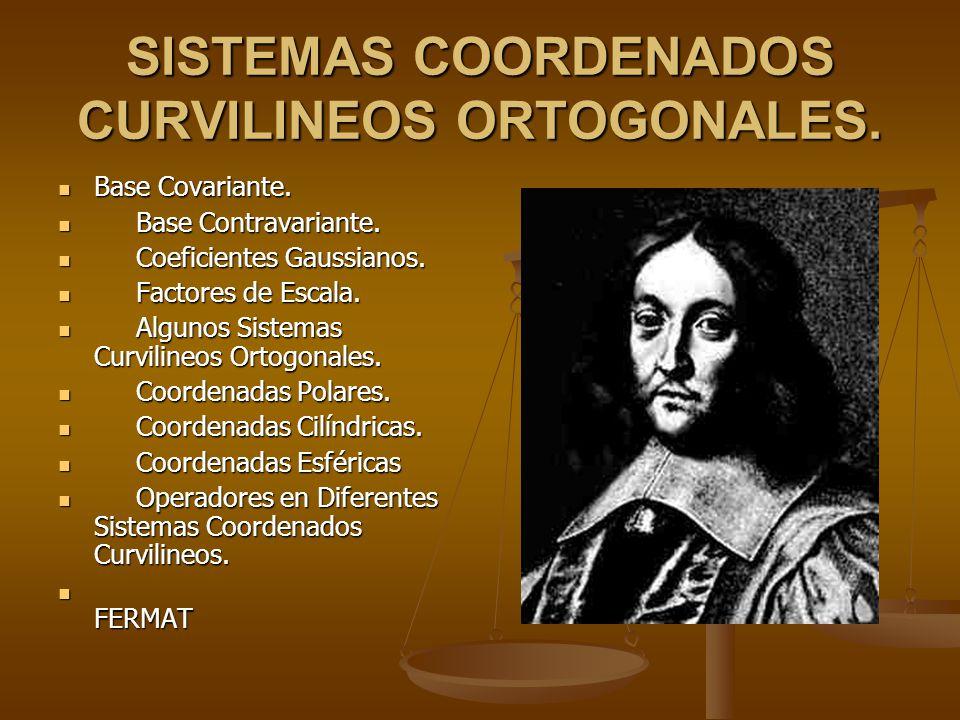 SISTEMAS COORDENADOS CURVILINEOS ORTOGONALES.