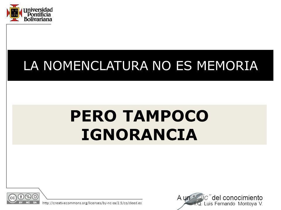 LA NOMENCLATURA NO ES MEMORIA