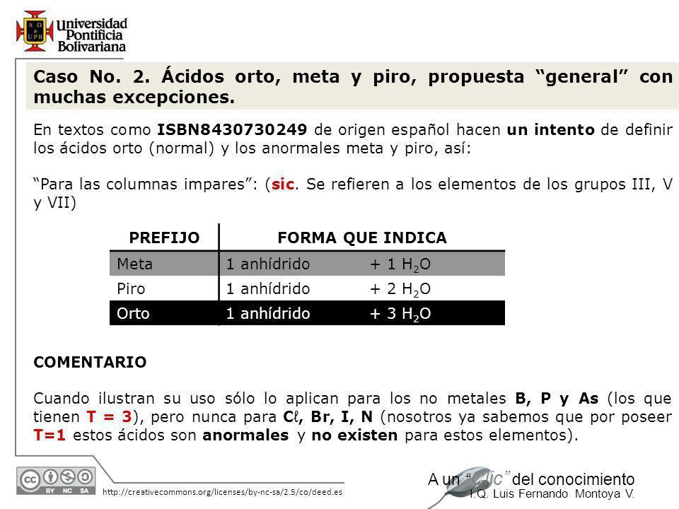 Caso No. 2. Ácidos orto, meta y piro, propuesta general con muchas excepciones.