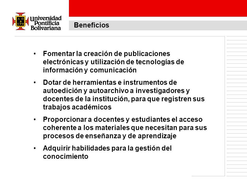 Beneficios Fomentar la creación de publicaciones electrónicas y utilización de tecnologías de información y comunicación.
