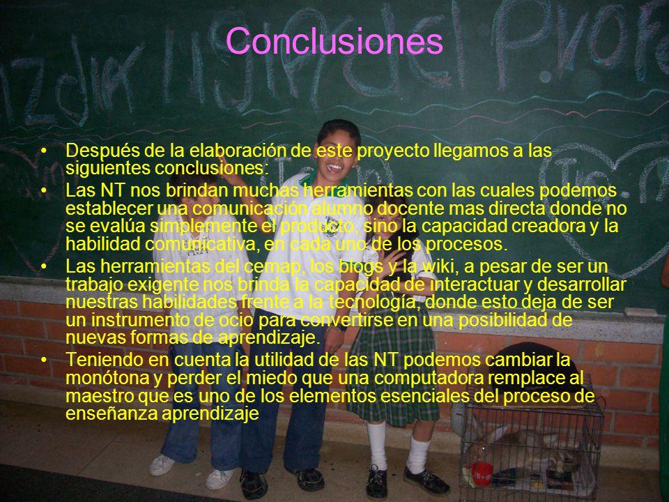 Conclusiones Después de la elaboración de este proyecto llegamos a las siguientes conclusiones: