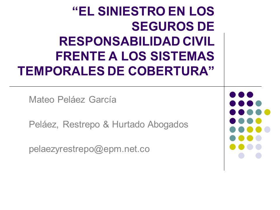 EL SINIESTRO EN LOS SEGUROS DE RESPONSABILIDAD CIVIL FRENTE A LOS SISTEMAS TEMPORALES DE COBERTURA
