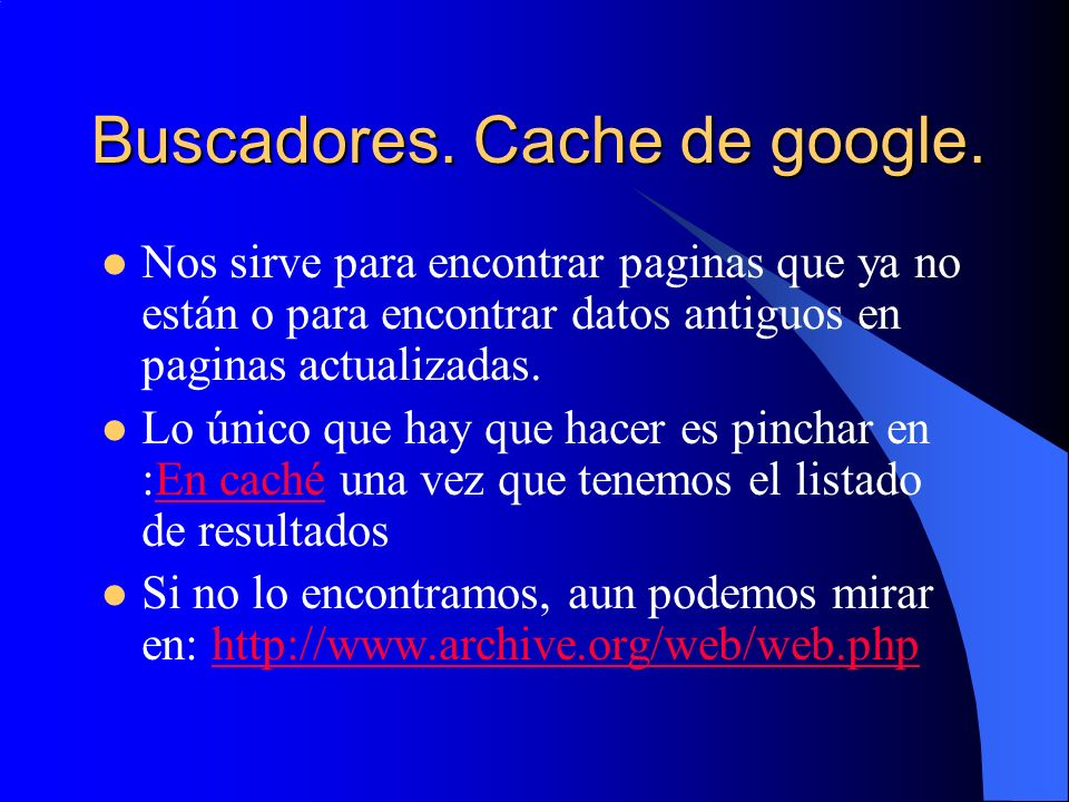 Buscadores. Cache de google.