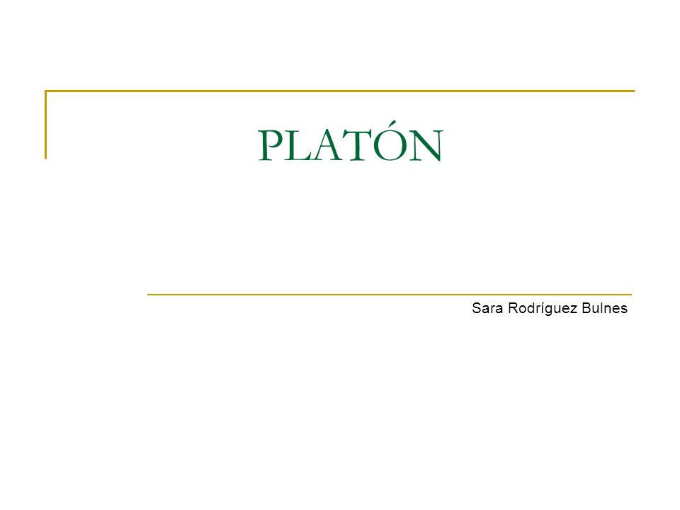 PLATÓN Sara Rodríguez Bulnes