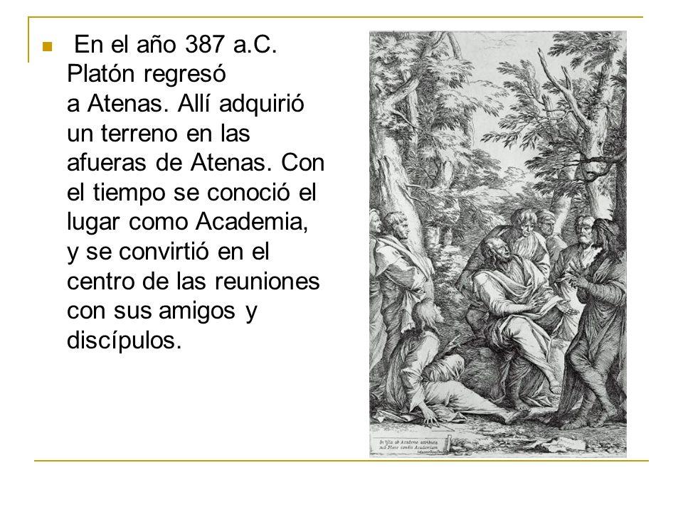 En el año 387 a. C. Platón regresó a Atenas