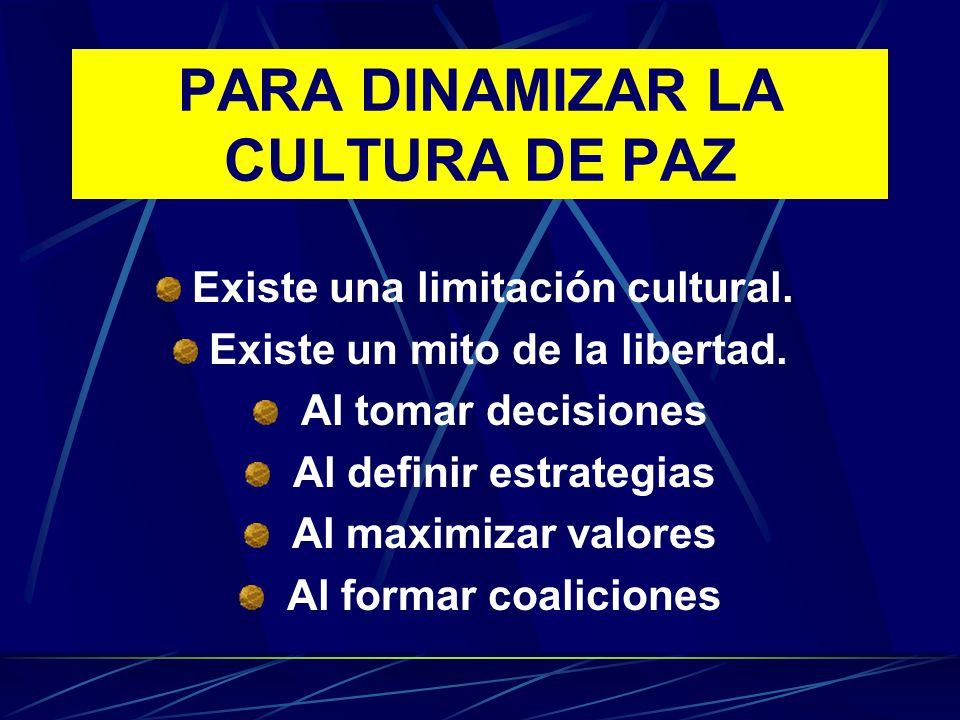 PARA DINAMIZAR LA CULTURA DE PAZ