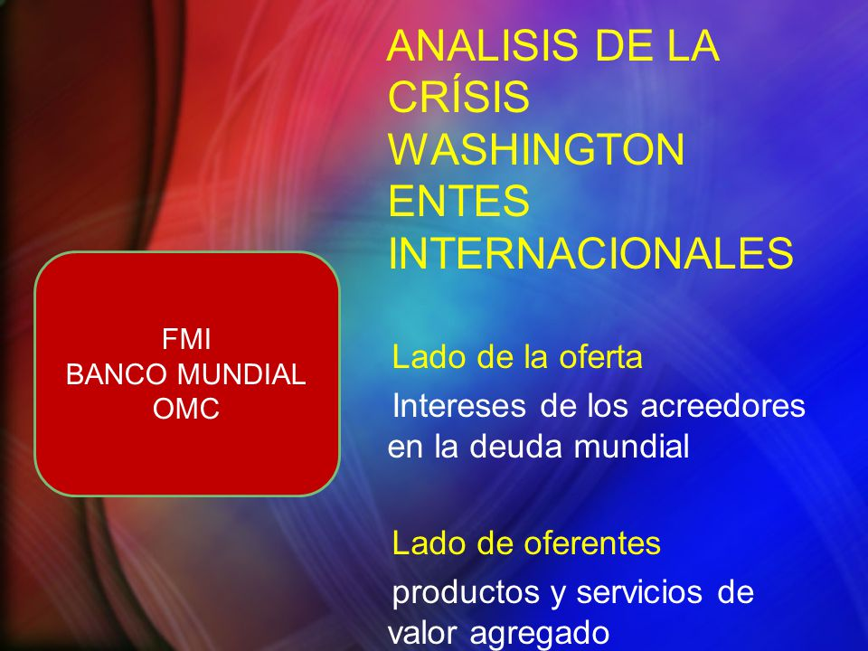 ANALISIS DE LA CRÍSIS WASHINGTON ENTES INTERNACIONALES