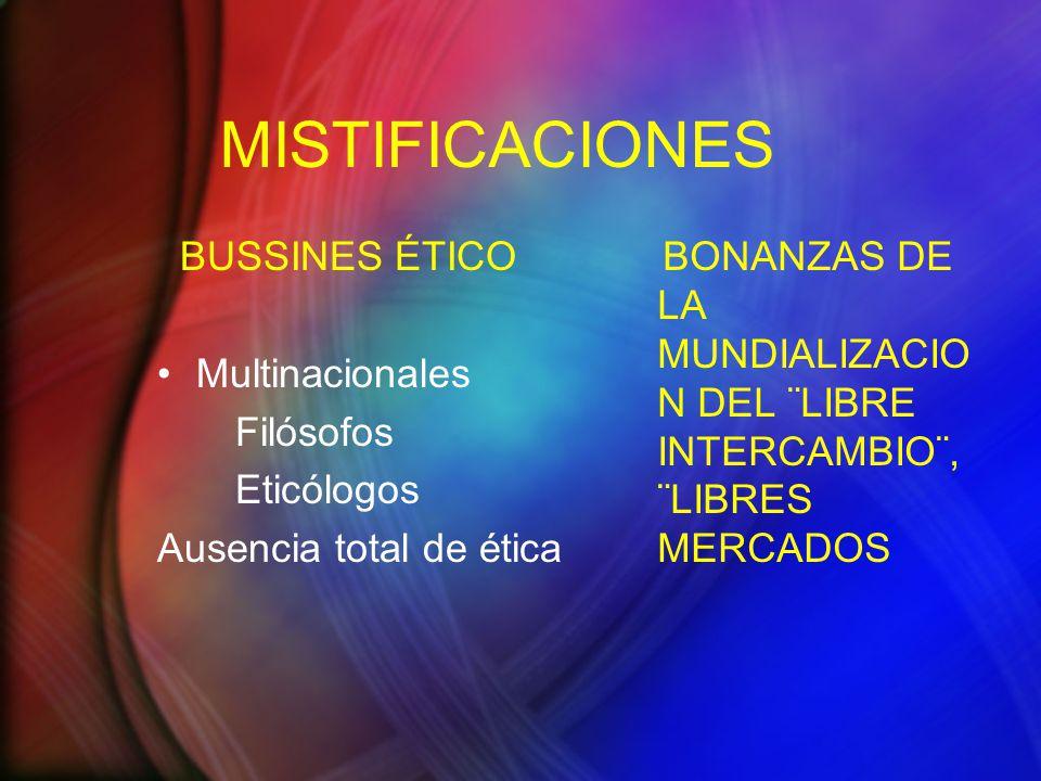 MISTIFICACIONES BUSSINES ÉTICO Multinacionales Filósofos Eticólogos