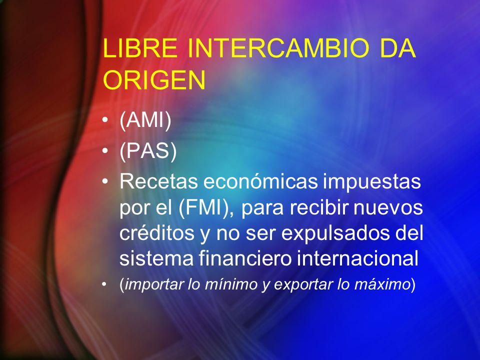 LIBRE INTERCAMBIO DA ORIGEN