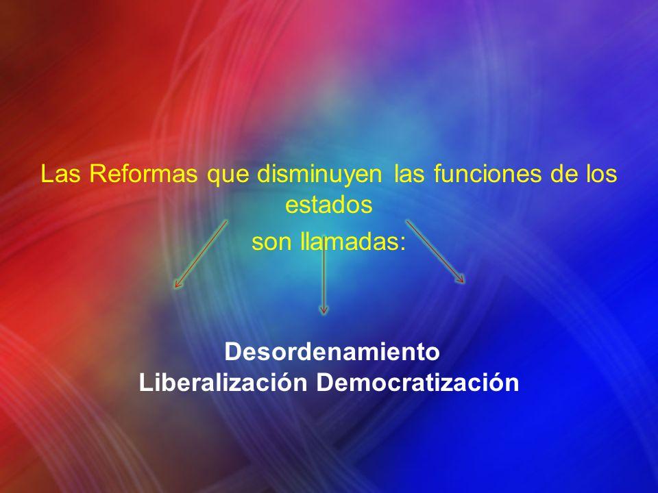 Las Reformas que disminuyen las funciones de los estados son llamadas: