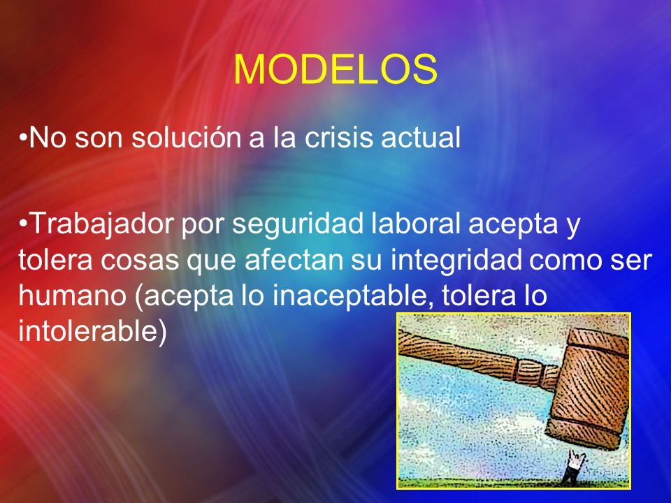 MODELOS No son solución a la crisis actual
