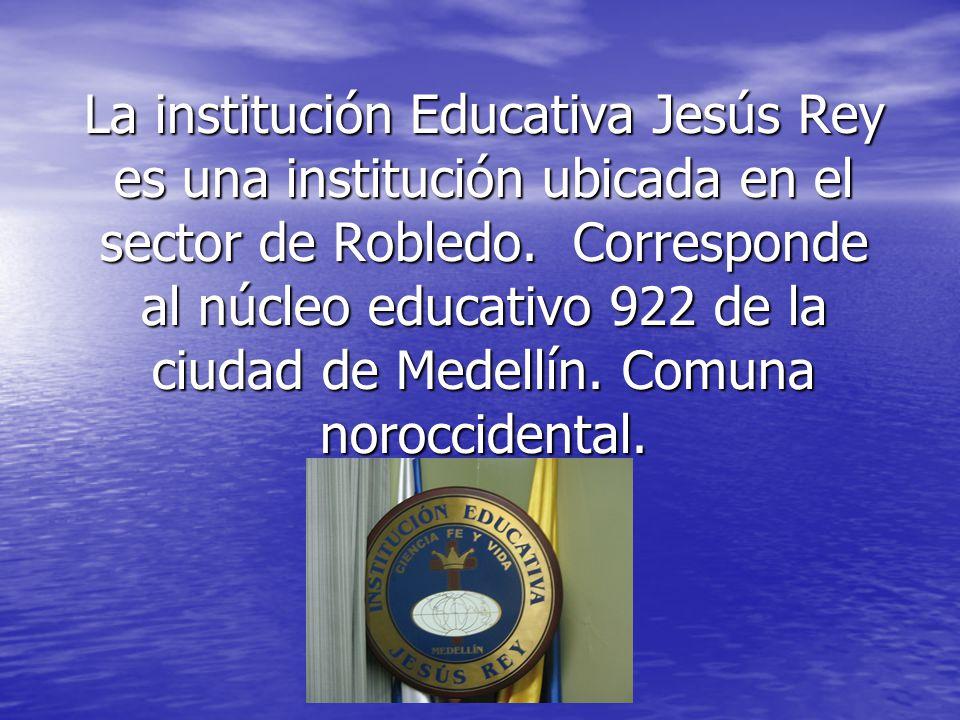 La institución Educativa Jesús Rey es una institución ubicada en el sector de Robledo.