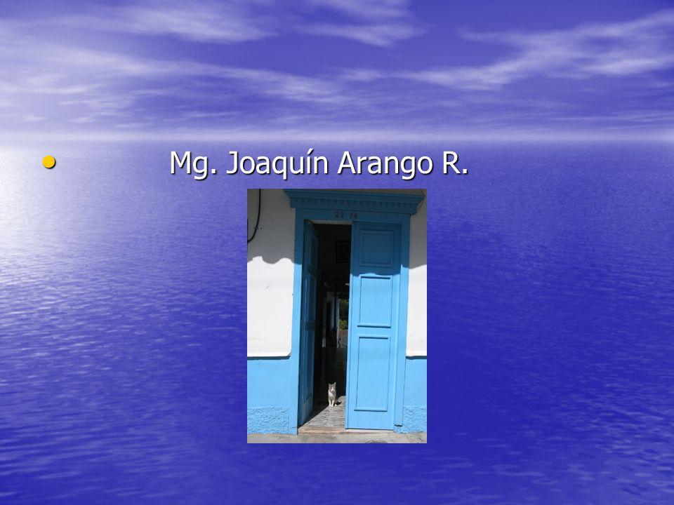 Mg. Joaquín Arango R.