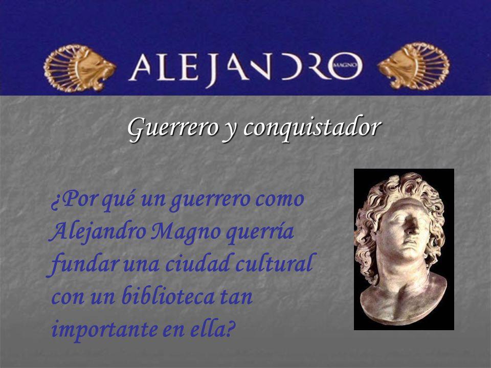 Guerrero y conquistador
