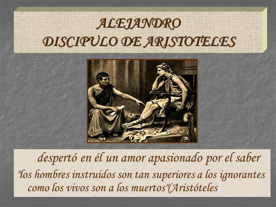 ALEJANDRO DISCIPULO DE ARISTOTELES