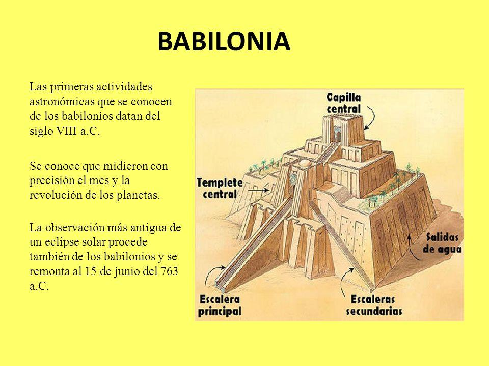 BABILONIALas primeras actividades astronómicas que se conocen de los babilonios datan del siglo VIII a.C.