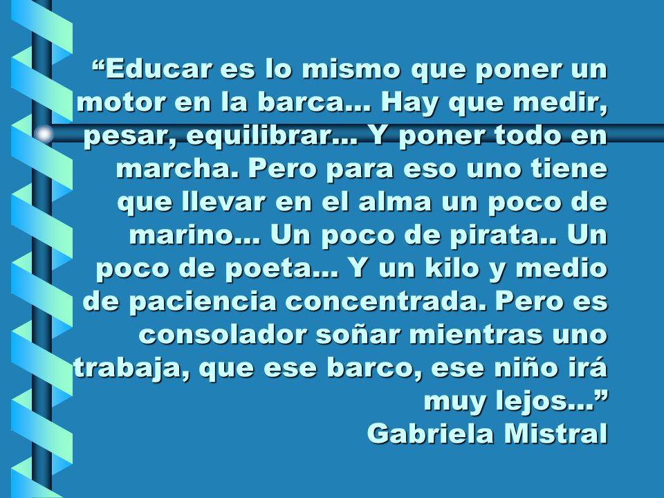 Educar es lo mismo que poner un motor en la barca