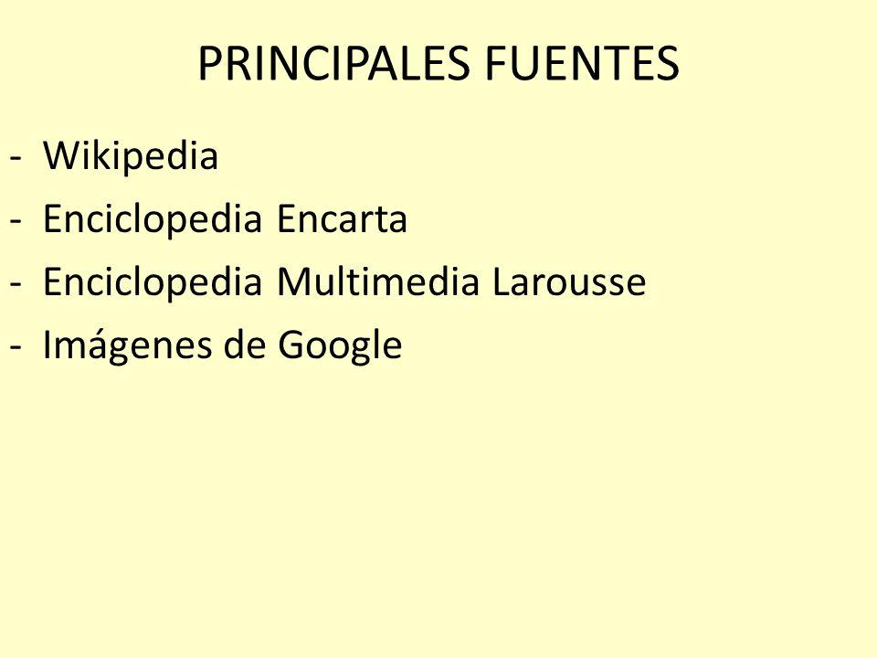 PRINCIPALES FUENTES Wikipedia Enciclopedia Encarta