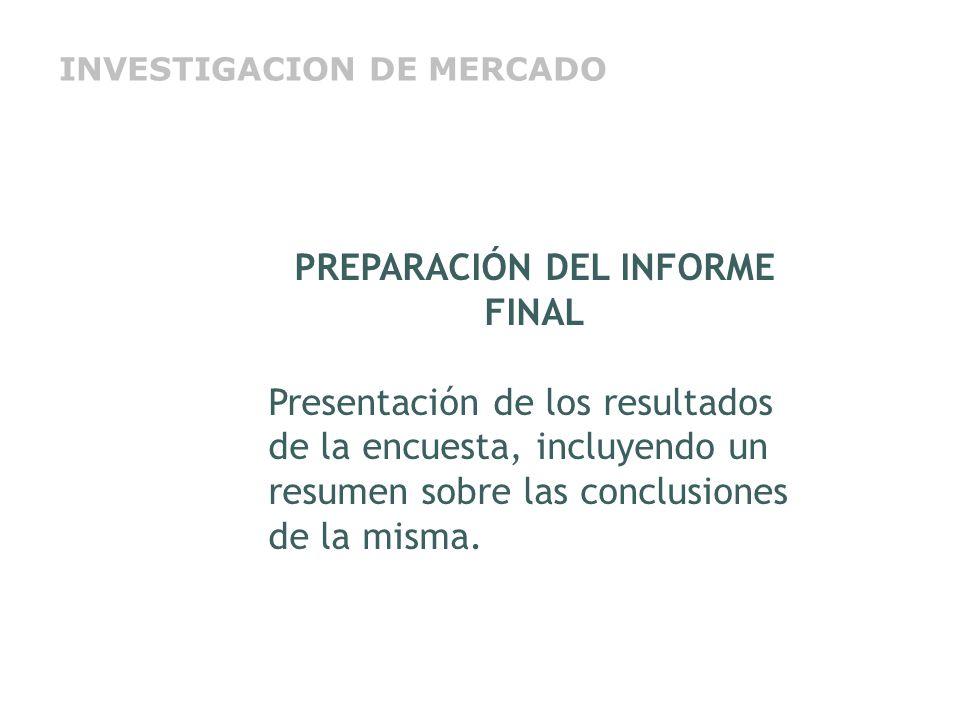 PREPARACIÓN DEL INFORME FINAL