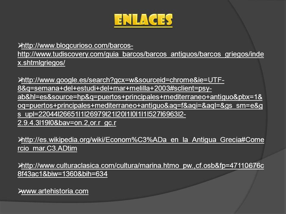 eNlaces http://www.blogcurioso.com/barcos-http://www.tudiscovery.com/guia_barcos/barcos_antiguos/barcos_griegos/index.shtmlgriegos/