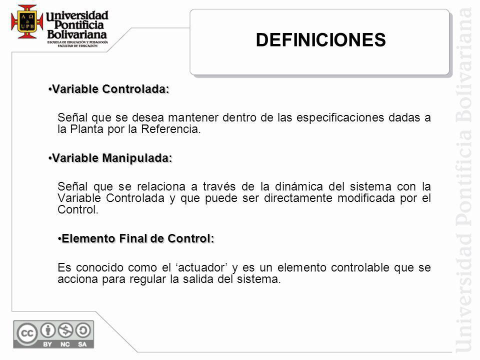 DEFINICIONES Variable Controlada: