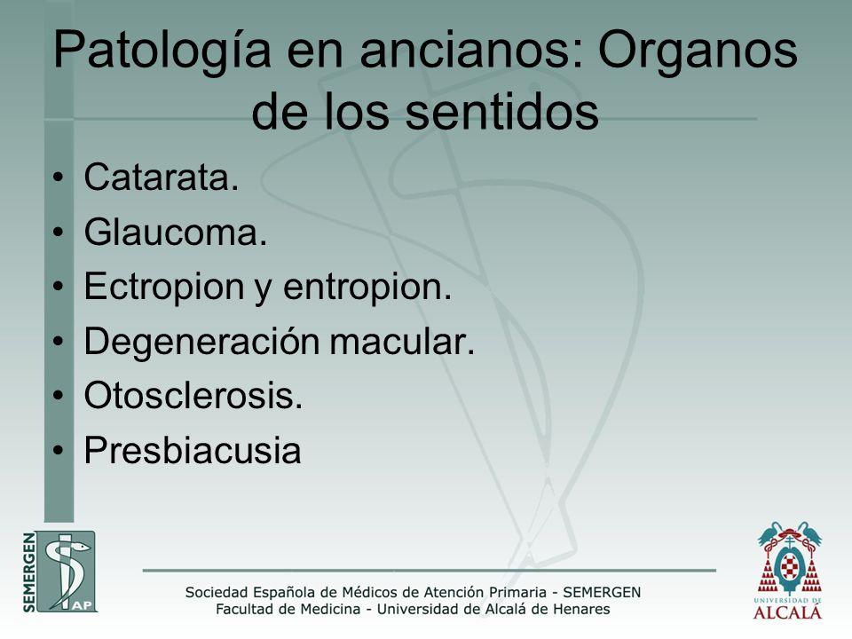 Patología en ancianos: Organos de los sentidos