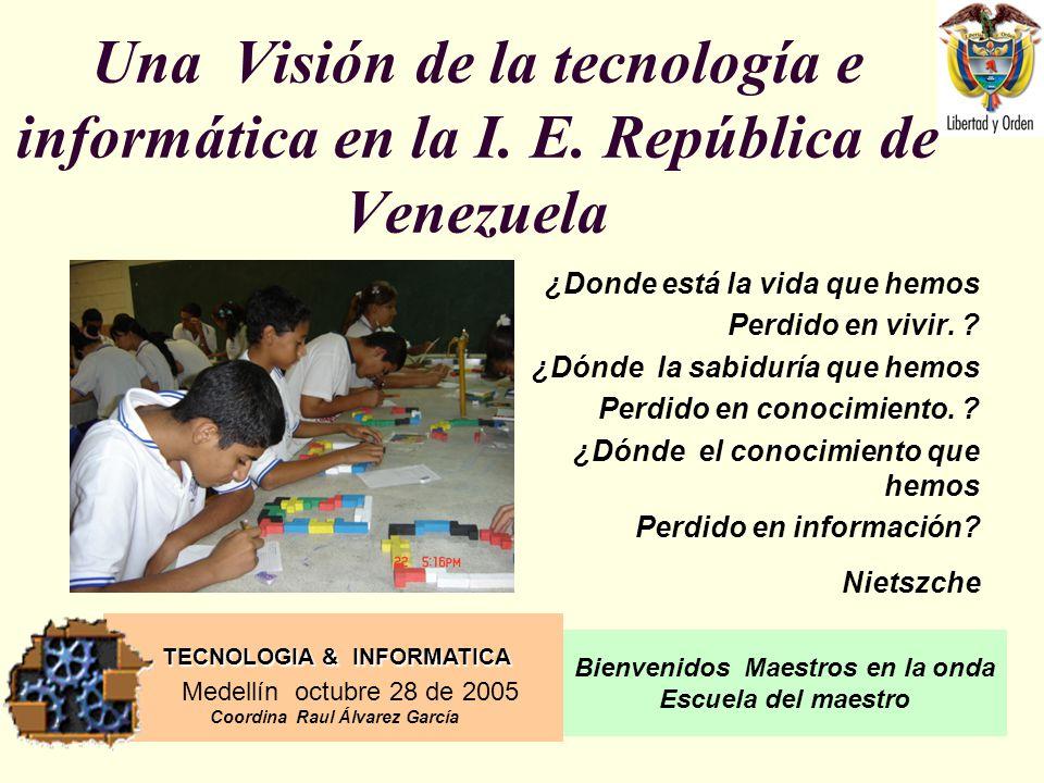 Una Visión de la tecnología e informática en la I. E