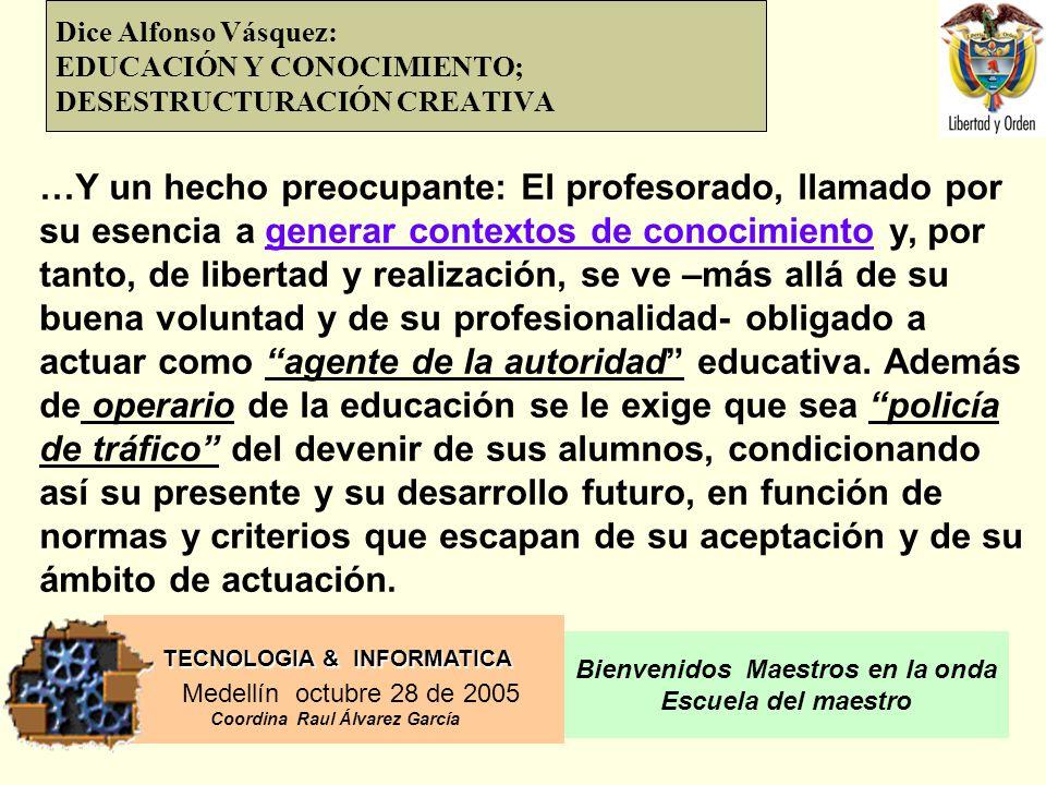 Dice Alfonso Vásquez: EDUCACIÓN Y CONOCIMIENTO; DESESTRUCTURACIÓN CREATIVA