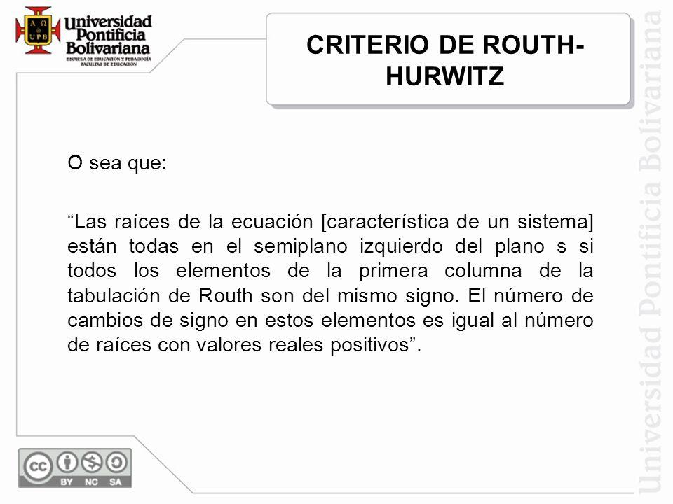 CRITERIO DE ROUTH-HURWITZ