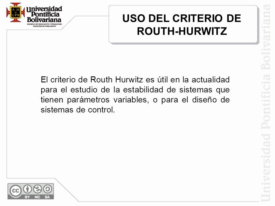USO DEL CRITERIO DE ROUTH-HURWITZ