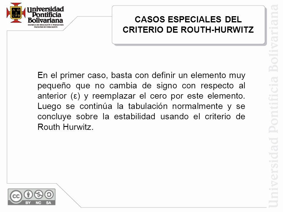 CASOS ESPECIALES DEL CRITERIO DE ROUTH-HURWITZ