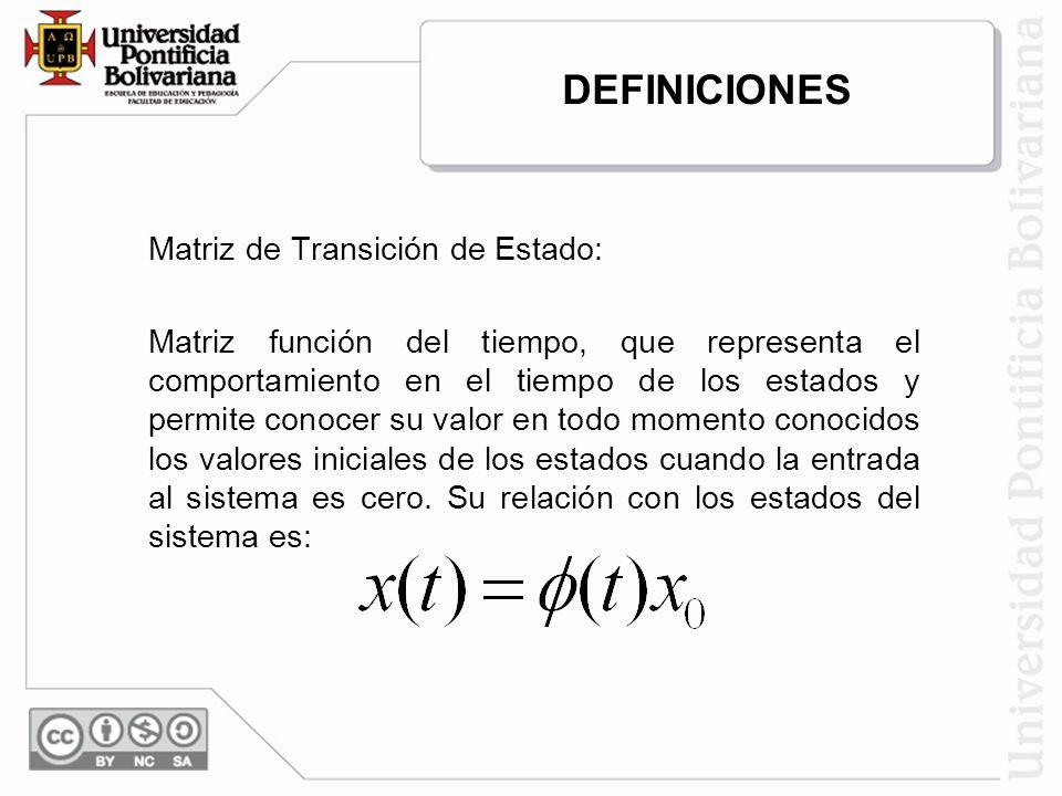 DEFINICIONES Matriz de Transición de Estado: