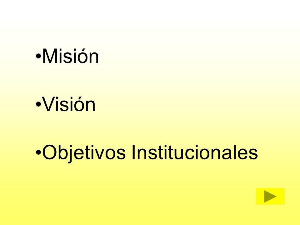 Misión Visión Objetivos Institucionales