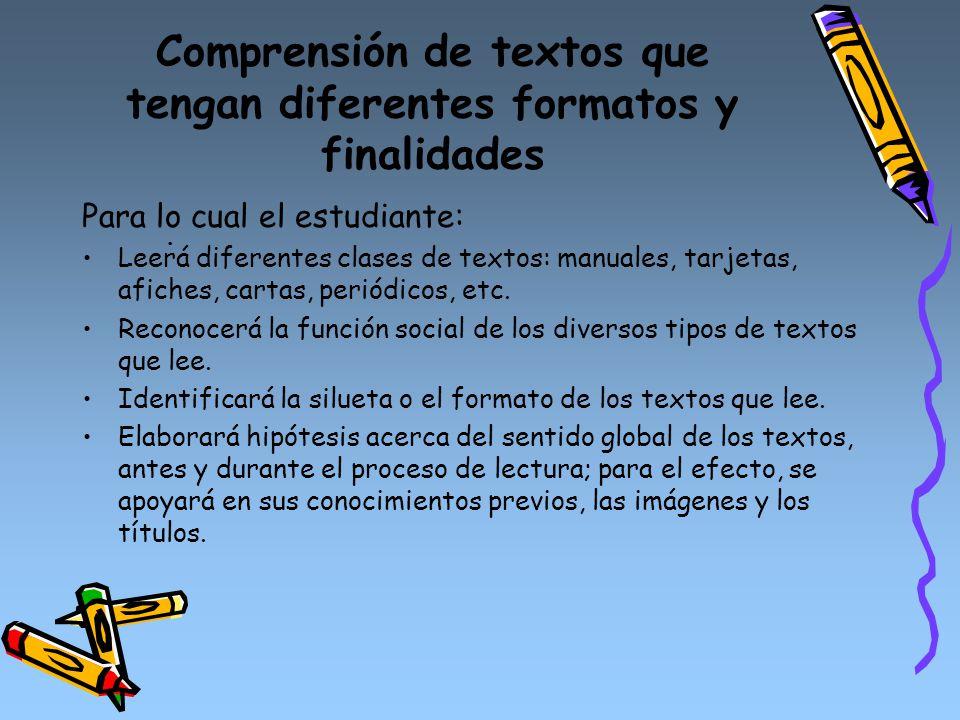 Comprensión de textos que tengan diferentes formatos y finalidades