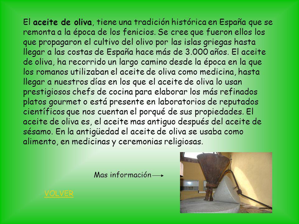 El aceite de oliva, tiene una tradición histórica en España que se