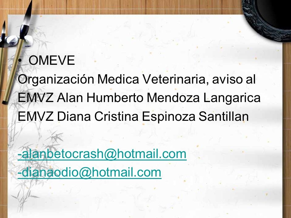OMEVE Organización Medica Veterinaria, aviso al. EMVZ Alan Humberto Mendoza Langarica. EMVZ Diana Cristina Espinoza Santillan.