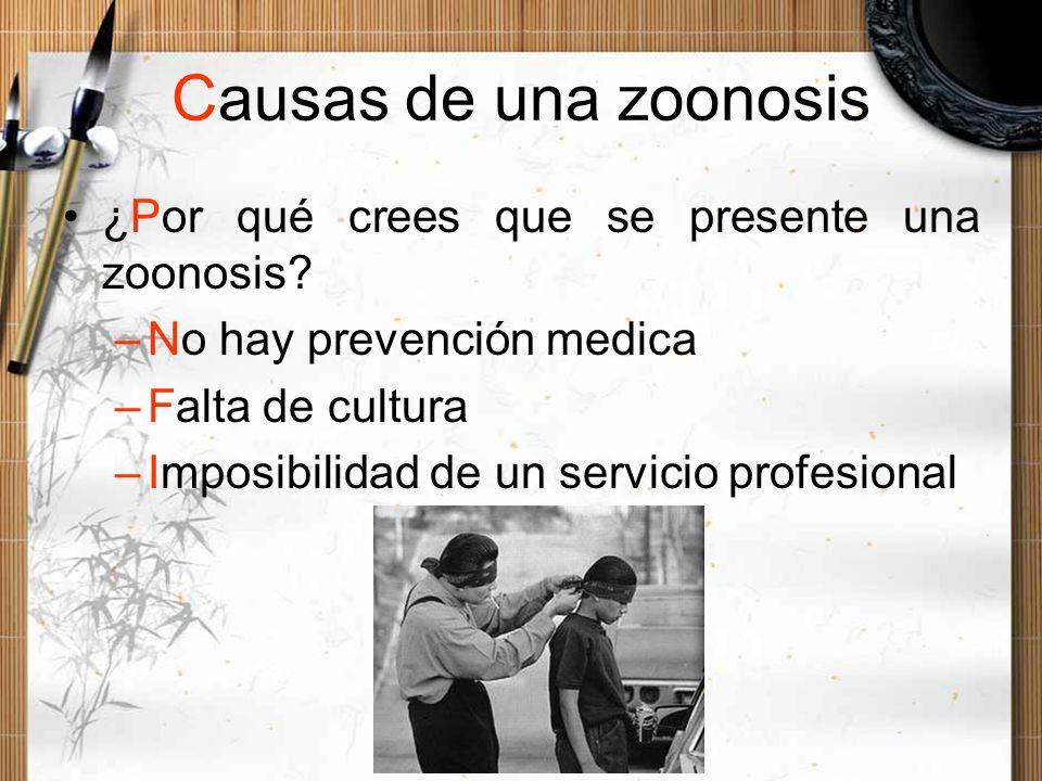 Causas de una zoonosis ¿Por qué crees que se presente una zoonosis