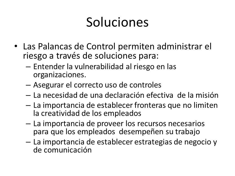Soluciones Las Palancas de Control permiten administrar el riesgo a través de soluciones para: