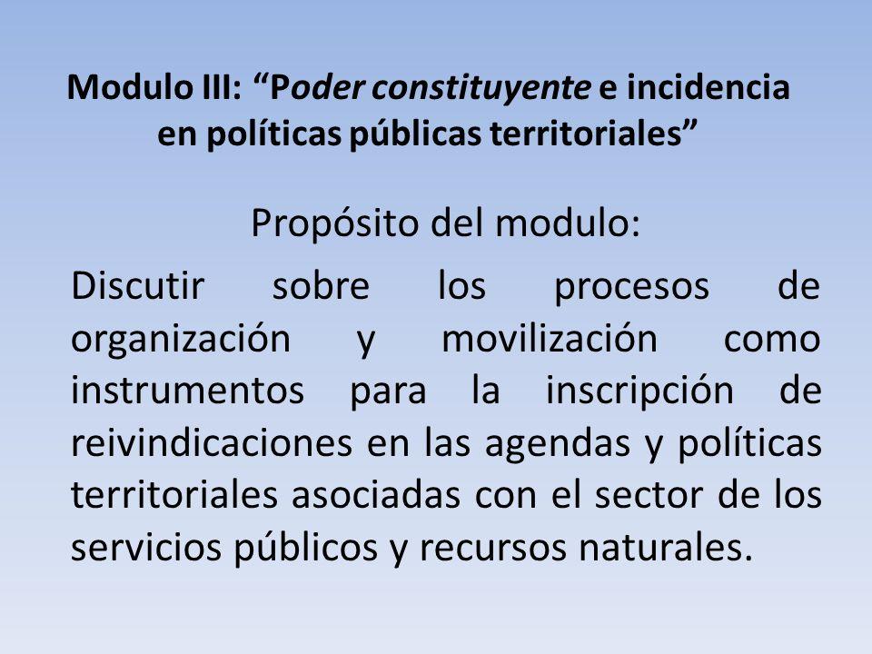 Modulo III: Poder constituyente e incidencia en políticas públicas territoriales