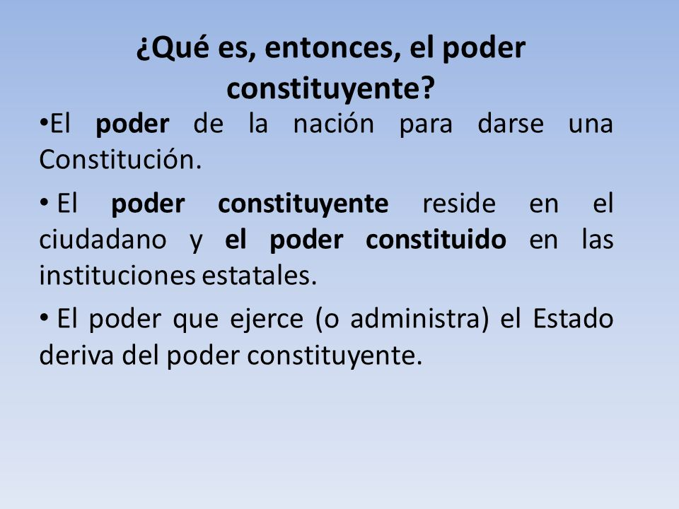 ¿Qué es, entonces, el poder constituyente