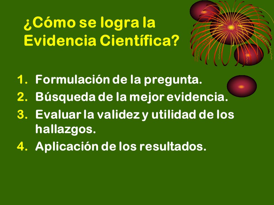 ¿Cómo se logra la Evidencia Científica